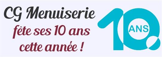CG Menuiserie fête ses 10 ans cette année !